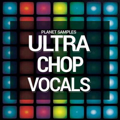 Planet Samples Ultra Chop Vocals