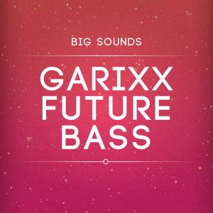 Big Sounds Garixx Future Bass