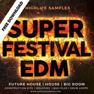 HighLife Samples Super Festival EDM