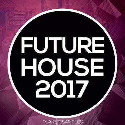 Planet Samples Future House 2017