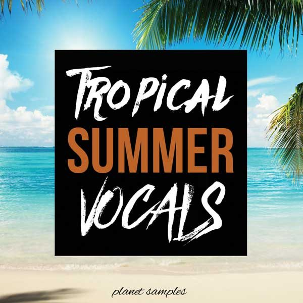 Tropical Summer Vocals