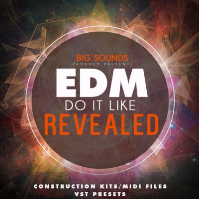Big Sounds EDM: Do it Like Revealed