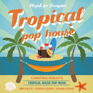 HighLife Samples Tropical Pop House