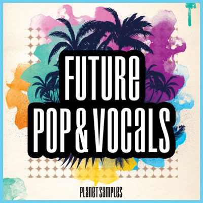 Planet Samples Future Pop & Vocals