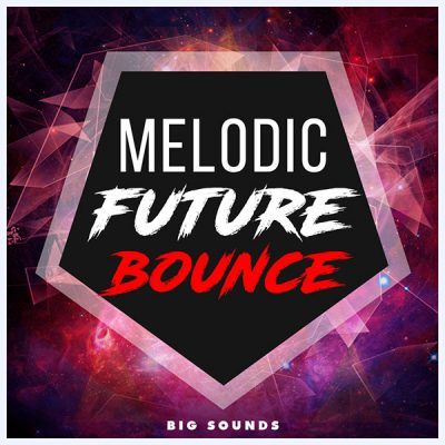 Big Sounds Melodic Future Bounce