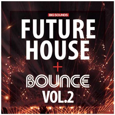 Big Sounds Future House & Bounce Vol.2