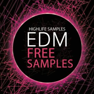 HighLife Samples EDM Free Samples