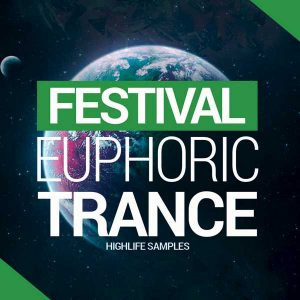HighLife Samples Festival Euphoric Trance