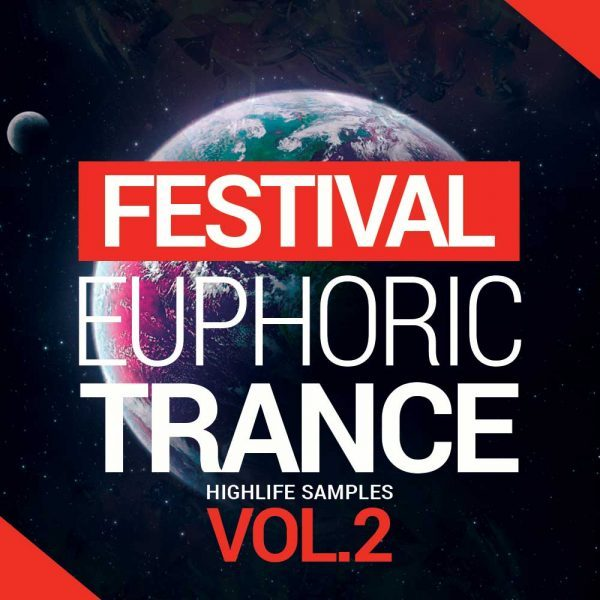 HighLife Samples Festival Euphoric Trance Vol.2