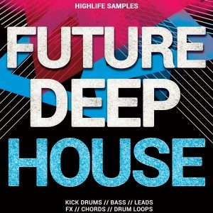 HighLife-Samples-Future-Deep-House