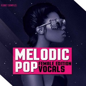 Planet Samples Melodic Pop Vocals Female Edition
