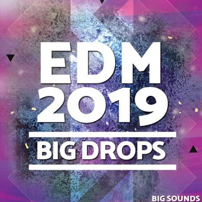 Big Sounds EDM 2019 Big Drops