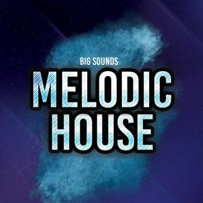 Big Sounds Melodic House