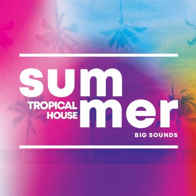 Big Sounds Summer Tropical House