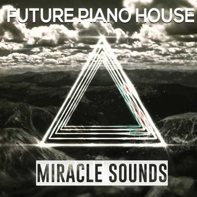 Miracle Sounds Future Piano House